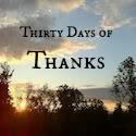 Thirty Days of Thanks: Day 1~Here We Go!